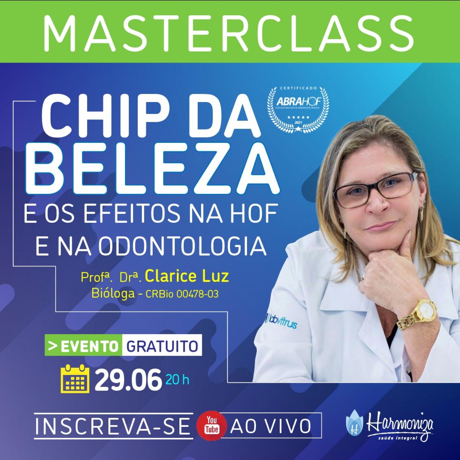 Master Class CHIP DA BELEZA e os efeitos na HOF, na Odontologia e na Saúde Geral.
